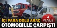 Zırhlı para nakil aracı ile otomobil çarpıştı: 4 yaralı