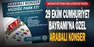 29 Ekim Cumhuriyet Bayramı'na Özel Arabalı Konser