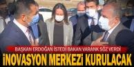 Başkan Erdoğan istedi Bakan Varank söz verdi inovasyon merkezi kurulacak