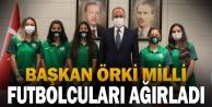 Başkan Örki Milli Futbolcuları Ağırladı