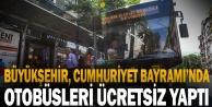 Büyükşehir, Cumhuriyet Bayramında otobüsleri ücretsiz yaptı