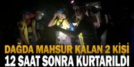 Dağda mahsur kalan 2 kişi kurtarıldı