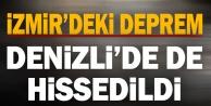 İzmirdeki deprem Denizliyi salladı