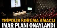 Tripolis Koruma Amaçlı İmar Planı onaylandı