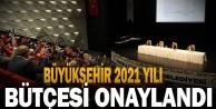 Büyükşehir 2021 yılı bütçesi onaylandı