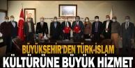 Büyükşehir#039;den Türk-İslam kültürüne büyük hizmet
