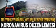 Büyükşehir Teleferik ve Bağbaşı Yaylasını, Pamukkale ise Seyir Tepesine ziyaretçi almayacak