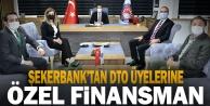 Şekerbanktan DTO üyelerine özel finansman