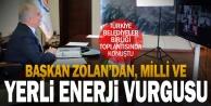 Başkan Zolan: quot;Türkiye yerli ve milli enerjide çok yol kat ettiquot;