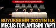Büyükşehir 2021#039;in ilk Meclis toplantısını yaptı