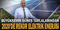 Büyükşehir güneş tarlalarından 2020#039;de rekor elektrik enerjisi