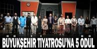 Büyükşehir Tiyatrosu#039;na 5 ödül