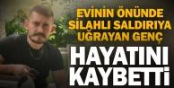 Denizli#039;de evinin bahçesinde silahlı saldırıya uğrayan kişi hastanede öldü