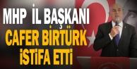 MHP Denizli İl Başkanı Cafer Birtürk, görevinden istifa etti