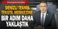 """Başkan Erdoğan: Denizli teknik tekstil merkezimize bir adım daha yaklaştık"""""""