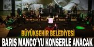 Büyükşehir, Barış Mançoyu konserle anacak