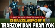 Denizlispor Trabzondan puan çıkaramadı