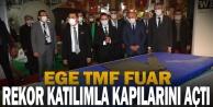 EGE TMF Fuarı rekor katılımla kapılarını açtı