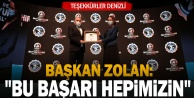 Başkan Zolan: quot;Teşekkürler Denizli, bu başarı hepimizinquot;