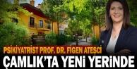 Psikiyatrist Prof. Dr. Figen Ateşci Çamlıkta Yeni Yerinde