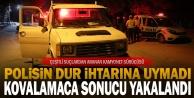 Denizli#039;de quot;durquot; ihtarına uymayıp polise çarparak kaçan zanlı kovalamaca sonucu yakalandı