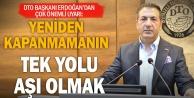DTO Başkanı Erdoğandan aşı uyarısı