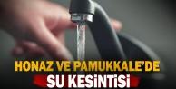 Honaz ve Pamukkalenin muhtelif mahallelerinde su kesintisi