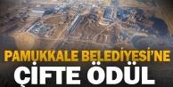 Pamukkale Belediyesi'ne çifte ödül