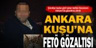 Ankara Kuşu'na FETÖ gözaltısı