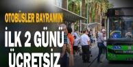 Bayram'da otobüsler 2 gün ücretsiz