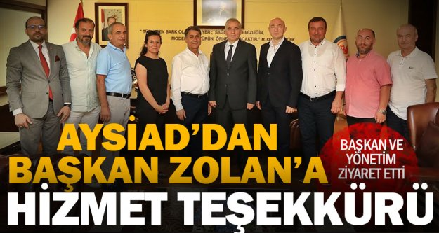 AYSİAD'dan Başkan Zolan'a ziyaret