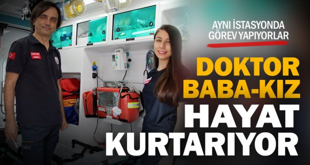 Doktor baba-kız aynı istasyonda görev yapıyor