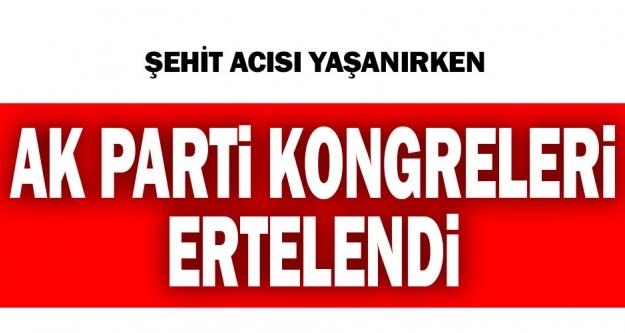 AK Parti'nin bu hafta sonu yapılacak ilçe kongreleri ertelendi