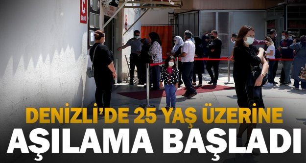 25 yaş ve üzerindeki vatandaşlar Kovid-19'a karşı aşılanıyor