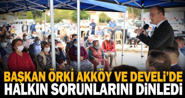 Başkan Örki Akköy ve Develi'de halkla buluştu