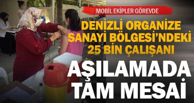 Denizli'de tekstil ve OSB çalışanları mobil ekiplerce aşılanıyor