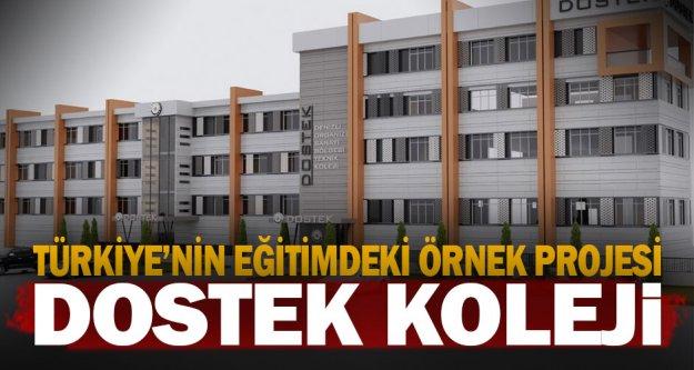 Türkiye'nin eğitimdeki örnek projesi: DOSTEK Koleji