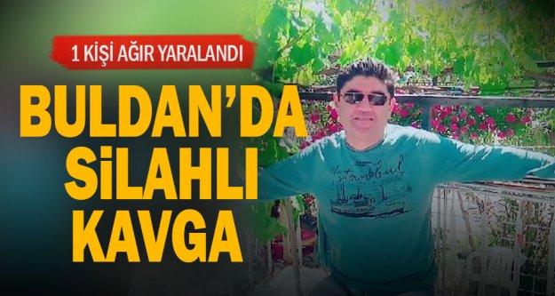 Buldan'da silahlı kavga: 1 yaralı