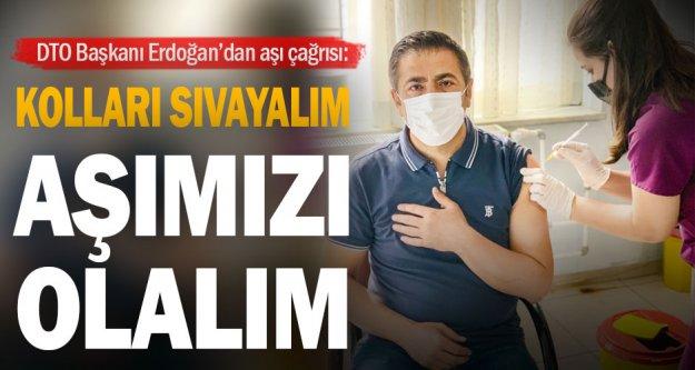 DTO Başkanı Erdoğan: Kolları sıvayalım; aşımızı olalım