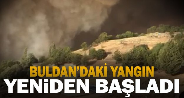 Buldan yangını yeniden başladı, hızla yayılıyor