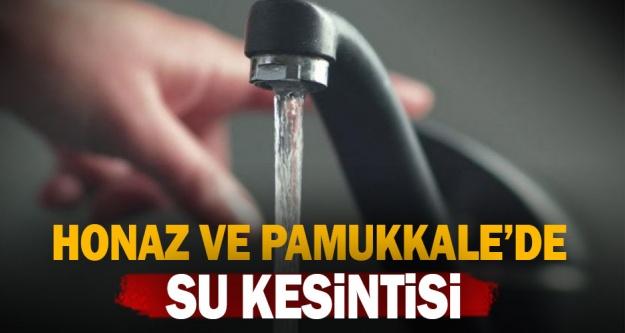 Honaz ve Pamukkale'nin muhtelif mahallelerinde su kesintisi