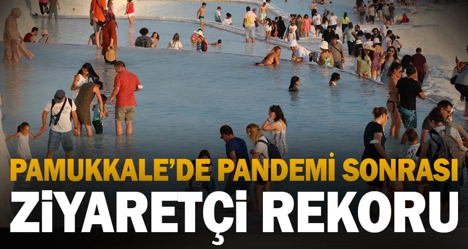 Pamukkale, salgın sonrası dönemin en yüksek ziyaretçi sayısına ulaştı