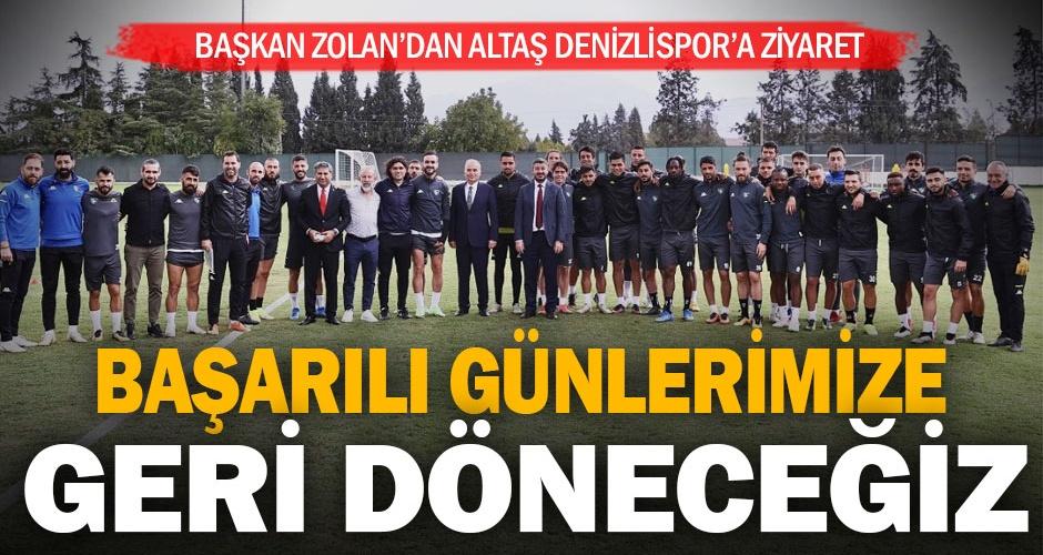 Başkan Zolandan Altaş Denizlispor Kulübüne ziyaret