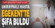 Ukraynalı hasta Egekentte şifa buldu