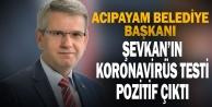 Acıpayam Belediye Başkanı Hulusi Şevkan'ın Kovid-19 testi pozitif çıktı