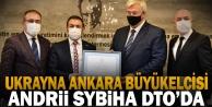 Ukrayna Ankara Büyükelçisini Denizli ile buluşturdular