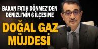 Enerji ve Tabii Kaynaklar Bakanı Dönmez#039;den Denizli#039;nin 6 ilçesine doğal gaz müjdesi