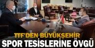 TTF#039;den Büyükşehir spor tesislerine övgü