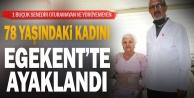 1 buçuk senedir oturamayan ve yürüyemeyen 78 yaşındaki hasta, Egekentte ayaklandı