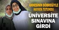 Annesinden yapılan böbrek nakliyle sağlığına kavuşan Beyzanur#039;un üniversite sınavı heyecanı